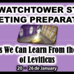 THE WATCHTOWER STUDY | MEETING PREPARATION | Lessons We Can Learn From the Book of Leviticus | January 20 - 26